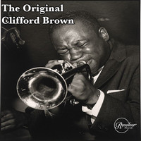 Clifford Brown - The Original Clifford Brown