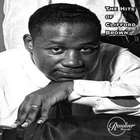 Clifford Brown - The Hits of Clifford Brown