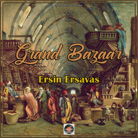 Ersin Ersavas - Grand Bazaar