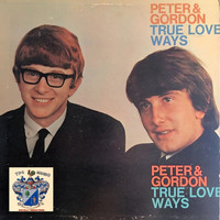 Peter And Gordon - True Love Ways