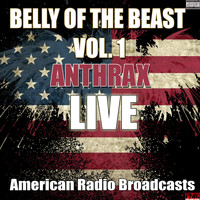 Anthrax - Belly Of The Beast Vol.1 (Live [Explicit])