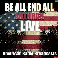 Anthrax - Be All End All (Live [Explicit])