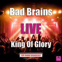 Bad Brains - King Of Glory (Live)