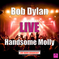 Bob Dylan - Handsome Molly (Live)