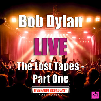 Bob Dylan - The Lost Tapes - Part One (Live)