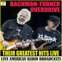 Bachman-Turner Overdrive - Their Greatest Hits Live (Live)