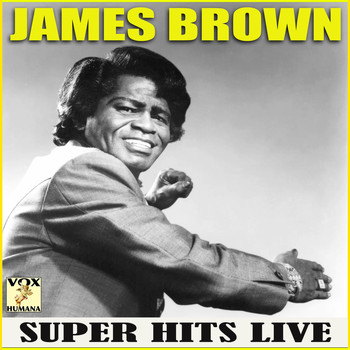 James Brown - Super Hits Live (Live)