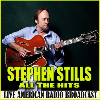 Stephen Stills - All the Hits (Live)