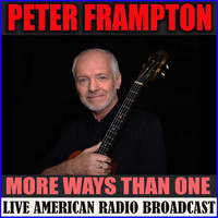 Peter Frampton - More Ways Than One (Live)
