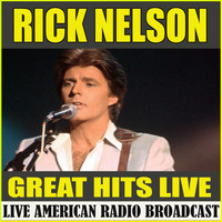 Rick Nelson - Great Hits Live (Live)