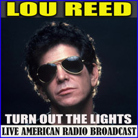 Lou Reed - Turn Out The Lights (Live)