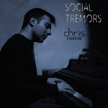 Chris D'Agostino - Social Tremors