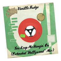 Vanilla Fudge - You Keep Me Hangin' On (Extended 'Hollywood' Mix)