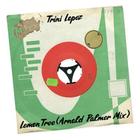 Trini Lopez - Lemon Tree (Arnold Palmer Mix)