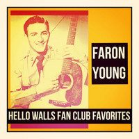 Faron Young - Hello Walls Fan Club Favorites