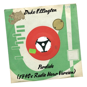 Duke Ellington - Perdido (1940s Radio Hour Version)