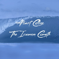 Albert Collins - The Iceman Cometh