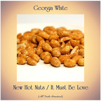 Georgia White - New Hot Nuts / It Must Be Love (All Tracks Remastered)