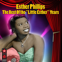 Little Esther Phillips - The Best of the 'little Esther' Years