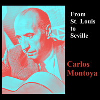 Carlos Montoya - From St. Louis to Seville