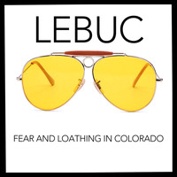 LeBuc / LeBuc - Fear and Loathing in Colorado