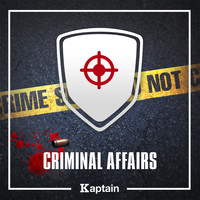 Kaptain / - Criminal Affairs
