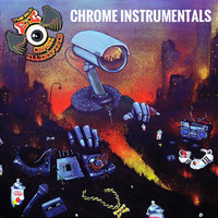 Chrome - The All C N I Instrumentals