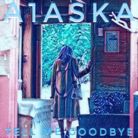 A1ASKA / - Tell Me Goodbye