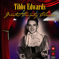 Tibby Edwards - Greatest Country Classics