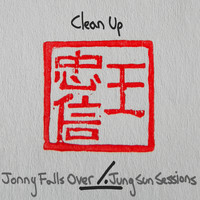 Jonny Falls Over / - Clean Up (Jung Sun Sessions)