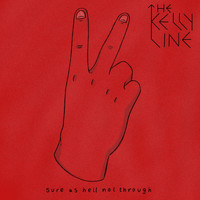 The Kelly Line / - Sure As Hell Not Through