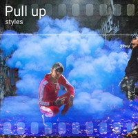 Styles - Pull Up (feat. Joey Joeboy Newstart) (Explicit)