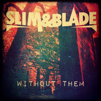 Slim & Blade / - Without Them