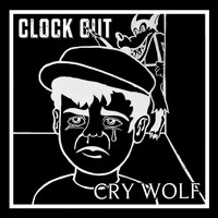 Clock Out / - Cry Wolf