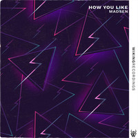 Madsen - How You Like