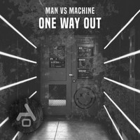 Man Vs Machine - One way out