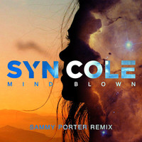 Syn Cole - Mind Blown (Sammy Porter Remix [Explicit])