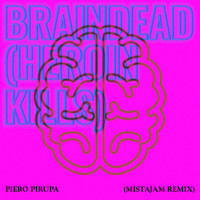 Piero Pirupa - Braindead (Heroin Kills) (MistaJam's Rave Anthem Remix)