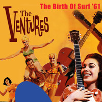 Ventures - The Birth of Surf '61