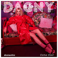 Dagny - Come Over (Acoustic)