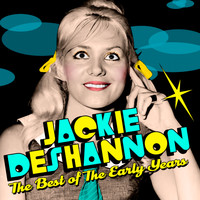 Jackie DeShannon - Best of the Early Years