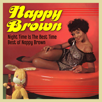 Nappy Brown - Night Time Is the Best Time: the Best of Nappy Brown