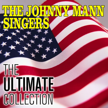 Johnny Mann Singers - The Ultimate Collection
