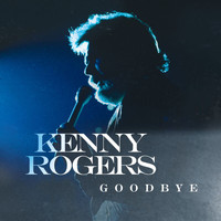 Kenny Rogers - Goodbye