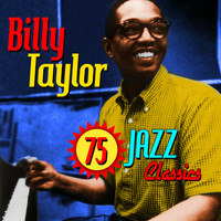 Billy Taylor - 75 Jazz Classics