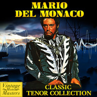 Mario Del Monaco - Classic Tenor Collection