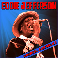 Eddie Jefferson - Essential Jazz Vocals