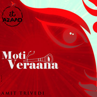 Amit Trivedi - Moti Veraana (From Songs of Faith)