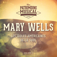 Mary Wells - Les Idoles Américaines De La Soul: Mary Wells, Vol. 1