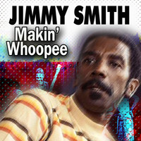 Jimmy Smith - Makin' Whoopee